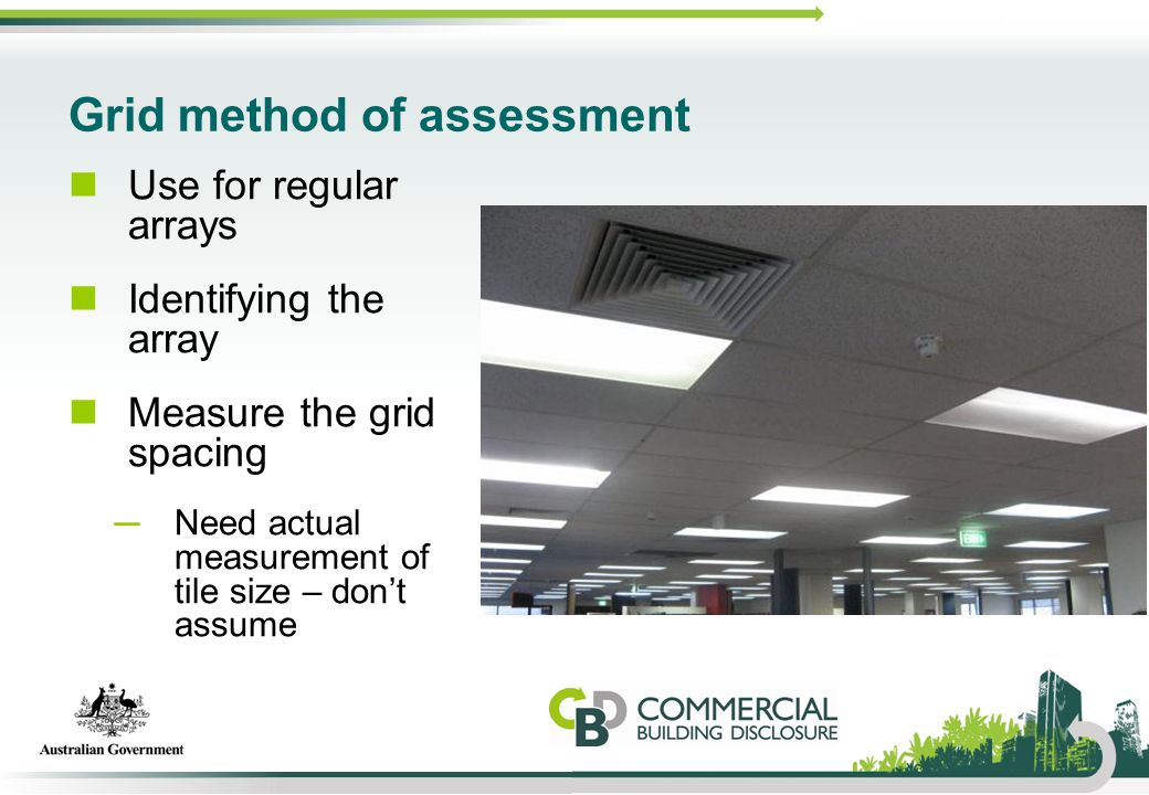 Grid method of assessment Use for regular arrays Identifying the array Measure the grid spacing ─Need actual measurement of tile size – don't assume 1