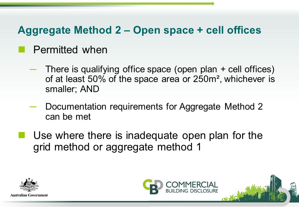 Aggregate Method 2 – Open space + cell offices Permitted when ─There is qualifying office space (open plan + cell offices) of at least 50% of the spac