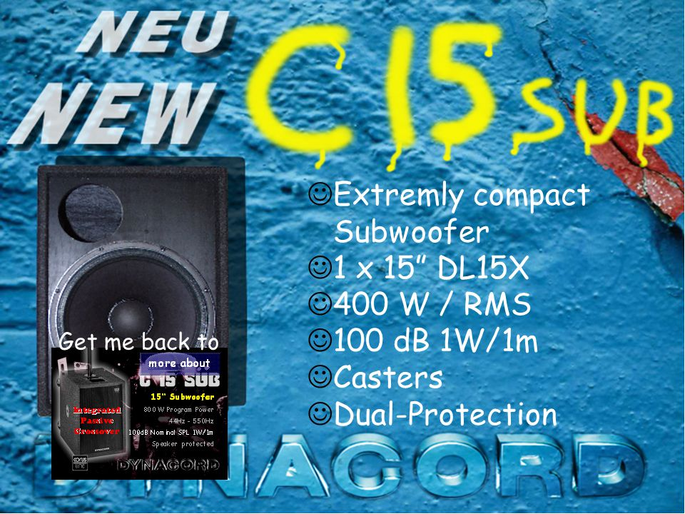 Extremly compact Subwoofer 1 x 15 DL15X 400 W / RMS 100 dB 1W/1m Casters Dual-Protection Get me back to