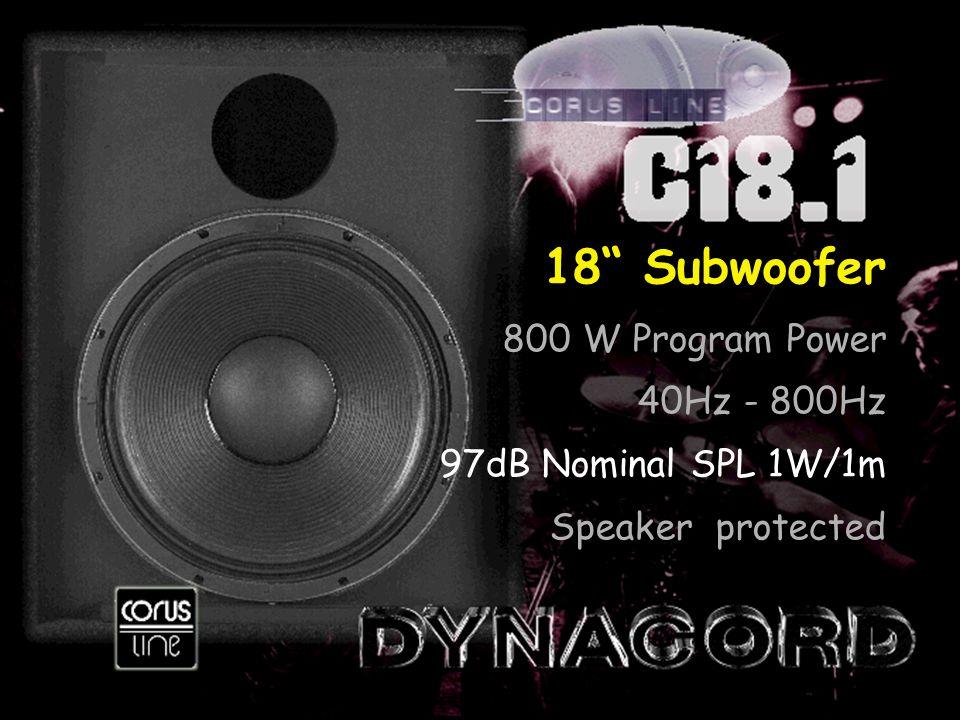 18 Subwoofer 800 W Program Power 40Hz - 800Hz 97dB Nominal SPL 1W/1m Speaker protected