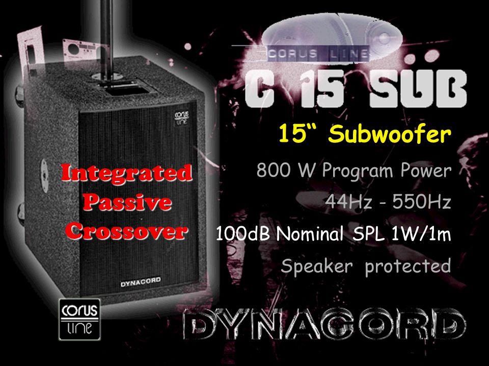 15 Subwoofer 800 W Program Power 44Hz - 550Hz 100dB Nominal SPL 1W/1m Speaker protected IntegratedPassiveCrossover