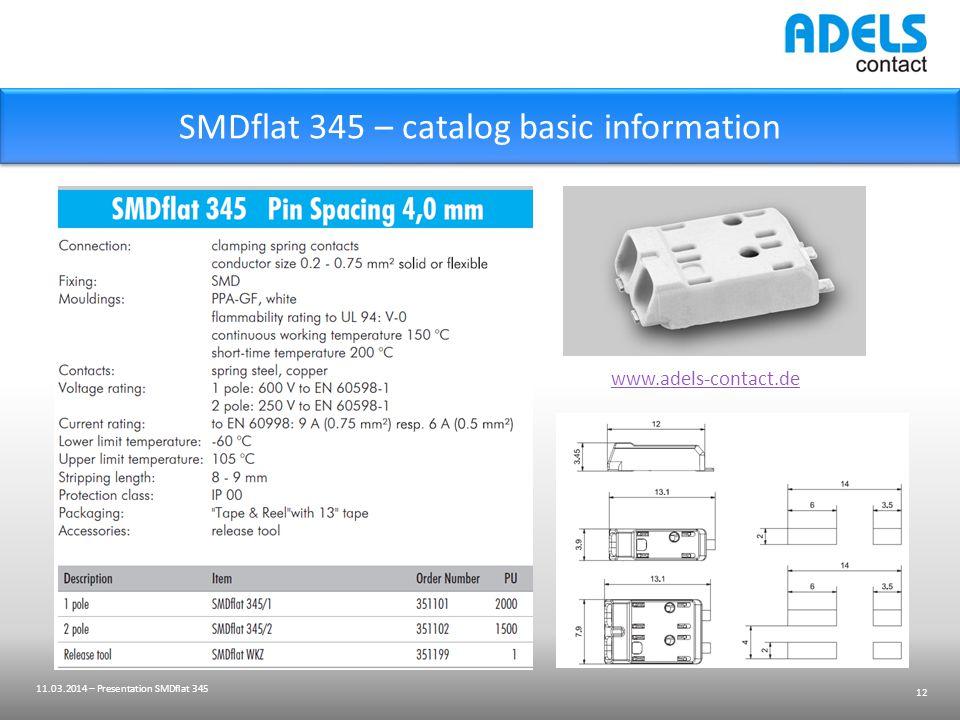12 SMDflat 345 – catalog basic information www.adels-contact.de 11.03.2014 – Presentation SMDflat 345