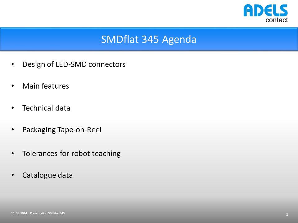 SMDflat 345 – design 2-pole 3 11.03.2014 – Presentation SMDflat 345