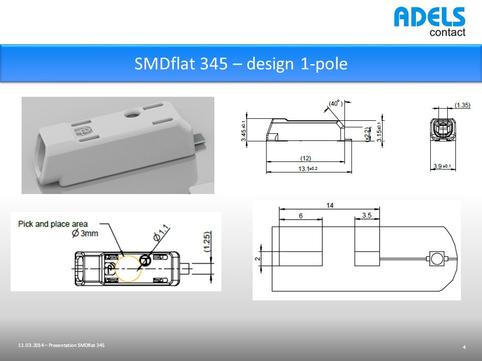 SMDflat 345 – design 1-pole 4 11.03.2014 – Presentation SMDflat 345