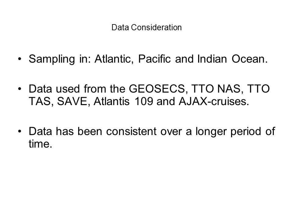 Data Consideration Sampling in: Atlantic, Pacific and Indian Ocean.
