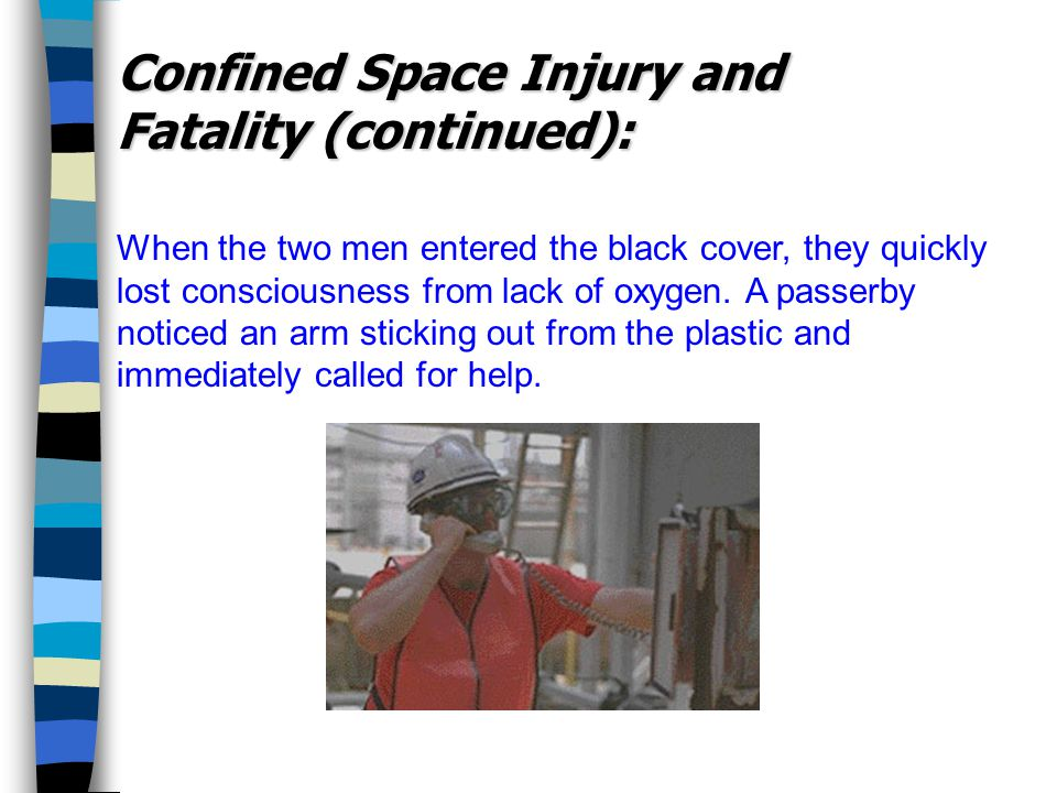 When the two men entered the black cover, they quickly lost consciousness from lack of oxygen.
