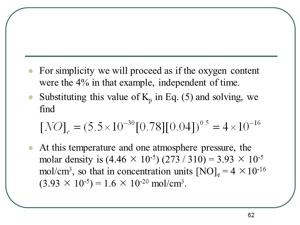 62 For simplicity we will proceed as if the oxygen content were the 4% in that example, independent of time.