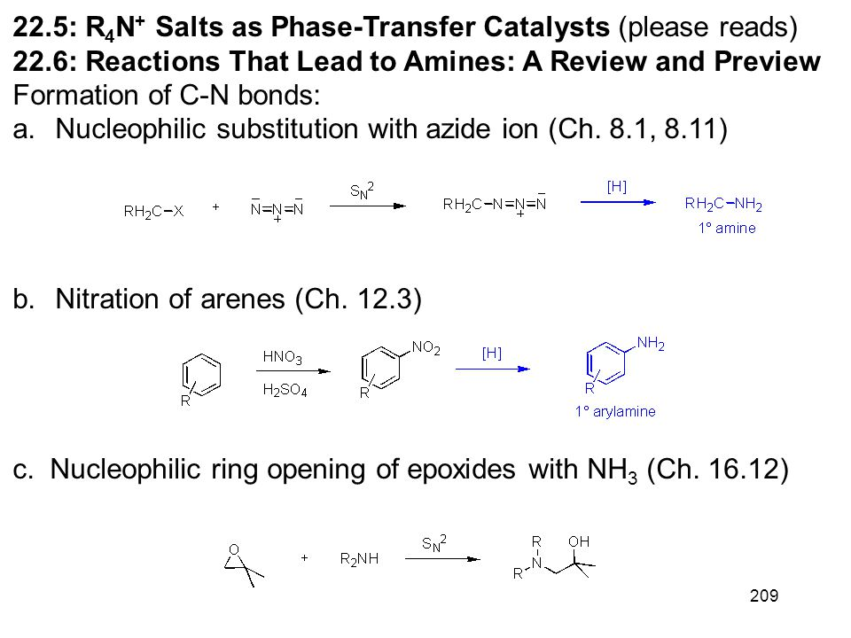 209 22.5: R 4 N + Salts as Phase-Transfer Catalysts (please reads) 22.6: Reactions That Lead to Amines: A Review and Preview Formation of C-N bonds: a
