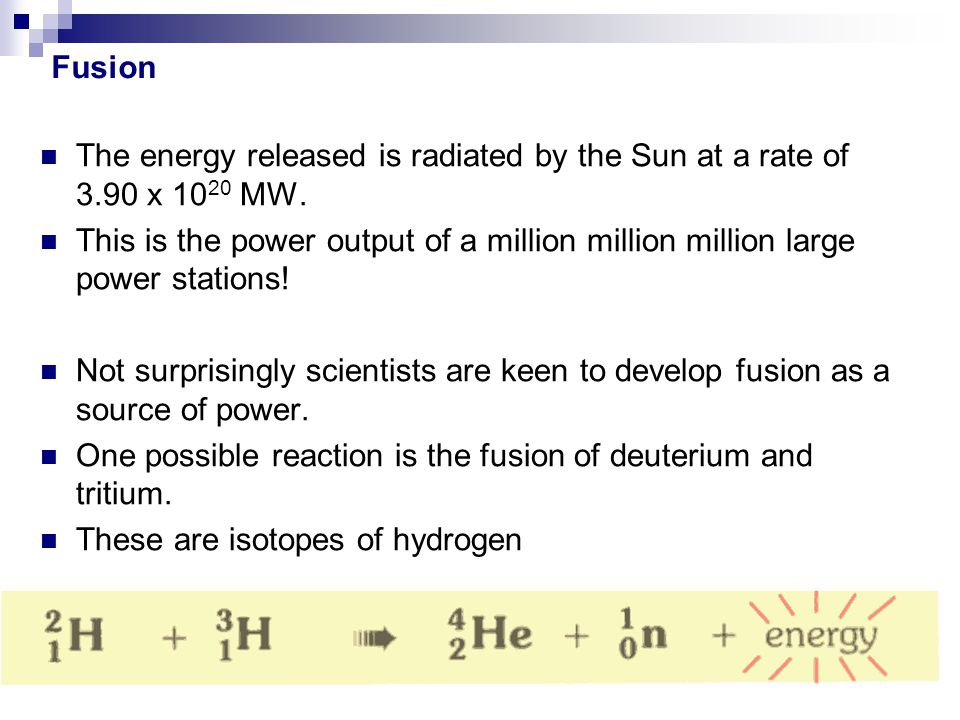 The energy released is radiated by the Sun at a rate of 3.90 x 10 20 MW. This is the power output of a million million million large power stations! N