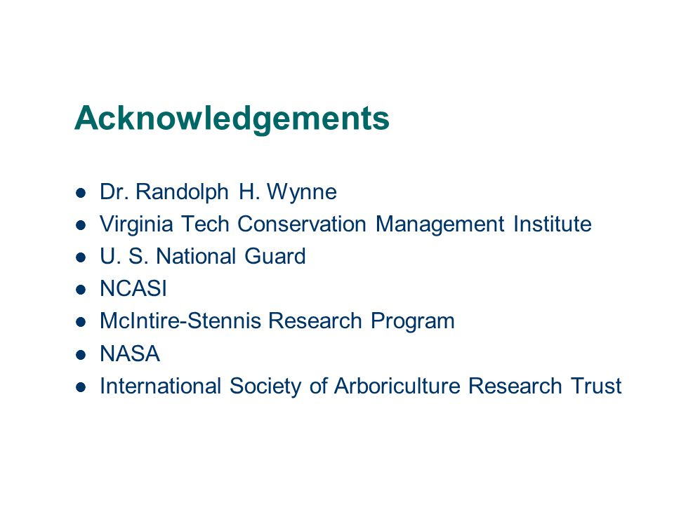 Acknowledgements Dr. Randolph H. Wynne Virginia Tech Conservation Management Institute U.