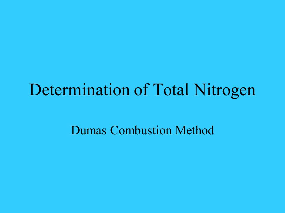 Determination of Total Nitrogen Dumas Combustion Method