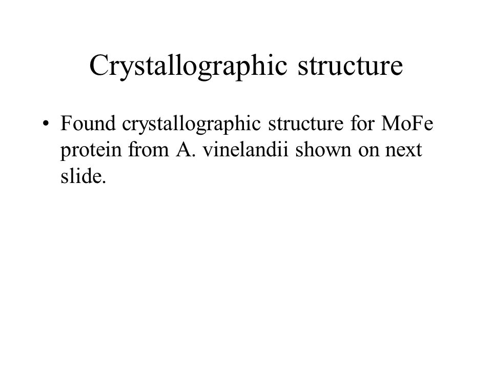 Crystallographic structure Found crystallographic structure for MoFe protein from A.
