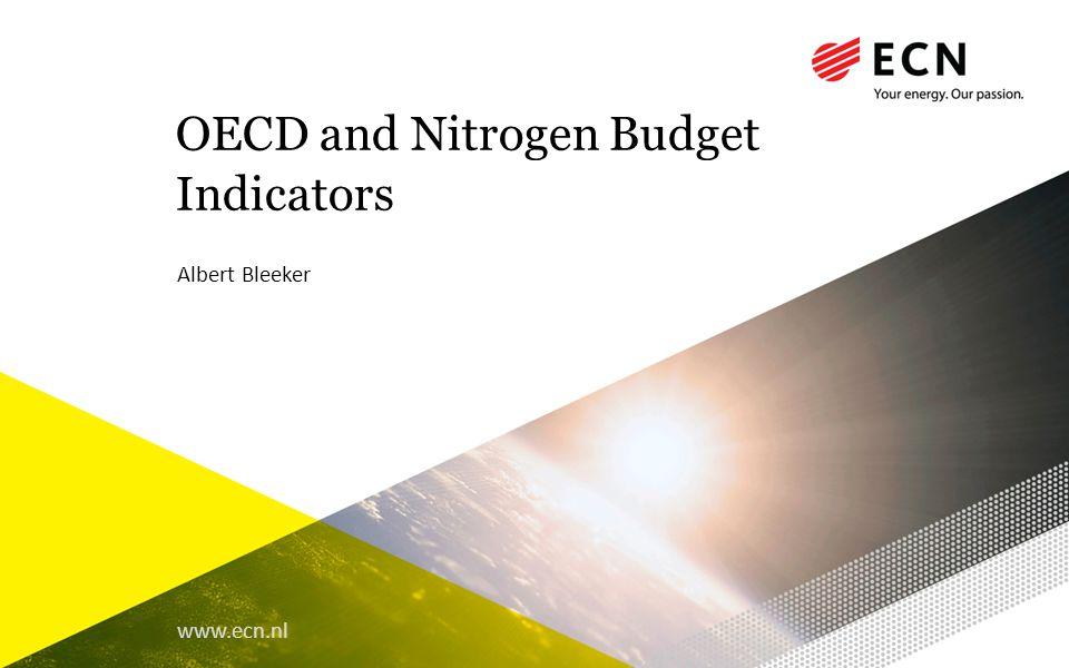 www.ecn.nl OECD and Nitrogen Budget Indicators Albert Bleeker