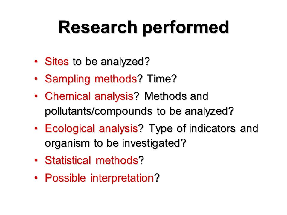 Research performed Sites to be analyzed Sites to be analyzed.