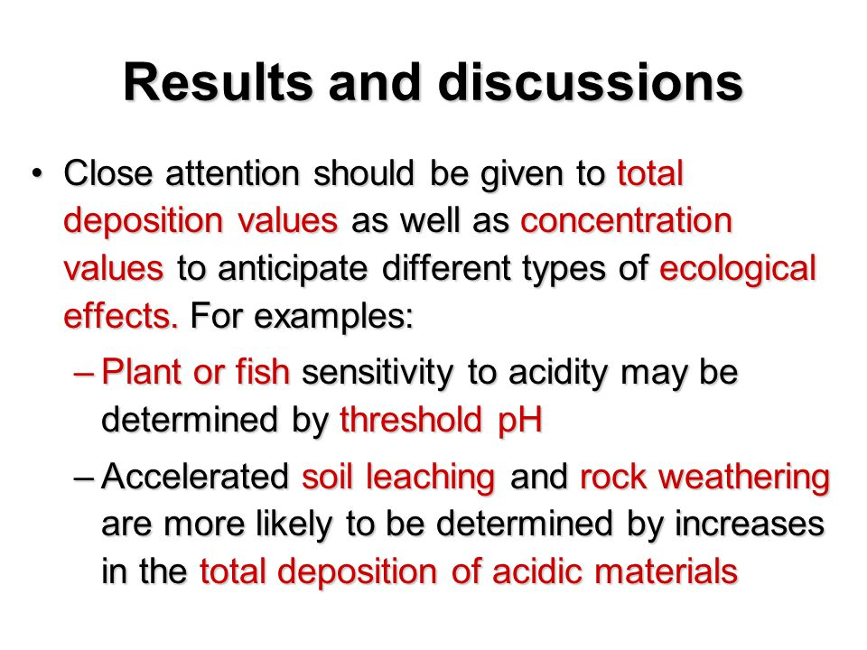 Close attention should be given to total deposition values as well as concentration values to anticipate different types of ecological effects.