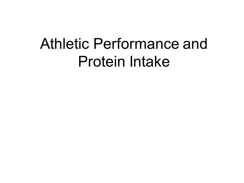 Athletic Performance and Protein Intake