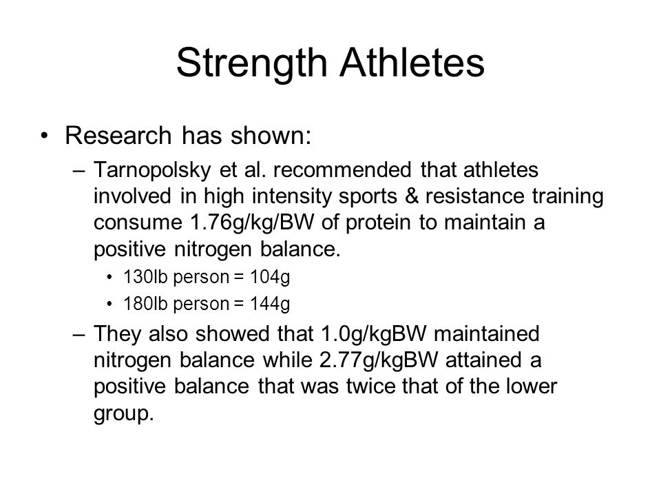 Strength Athletes Research has shown: –Tarnopolsky et al.