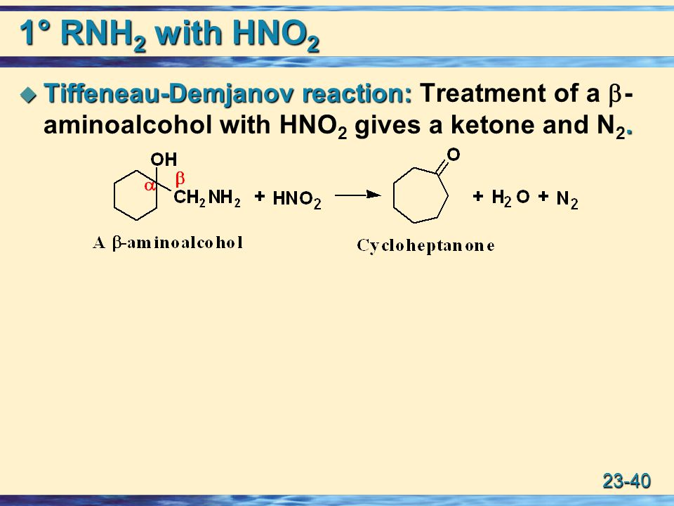23-40 1° RNH 2 with HNO 2  Tiffeneau-Demjanov reaction:.