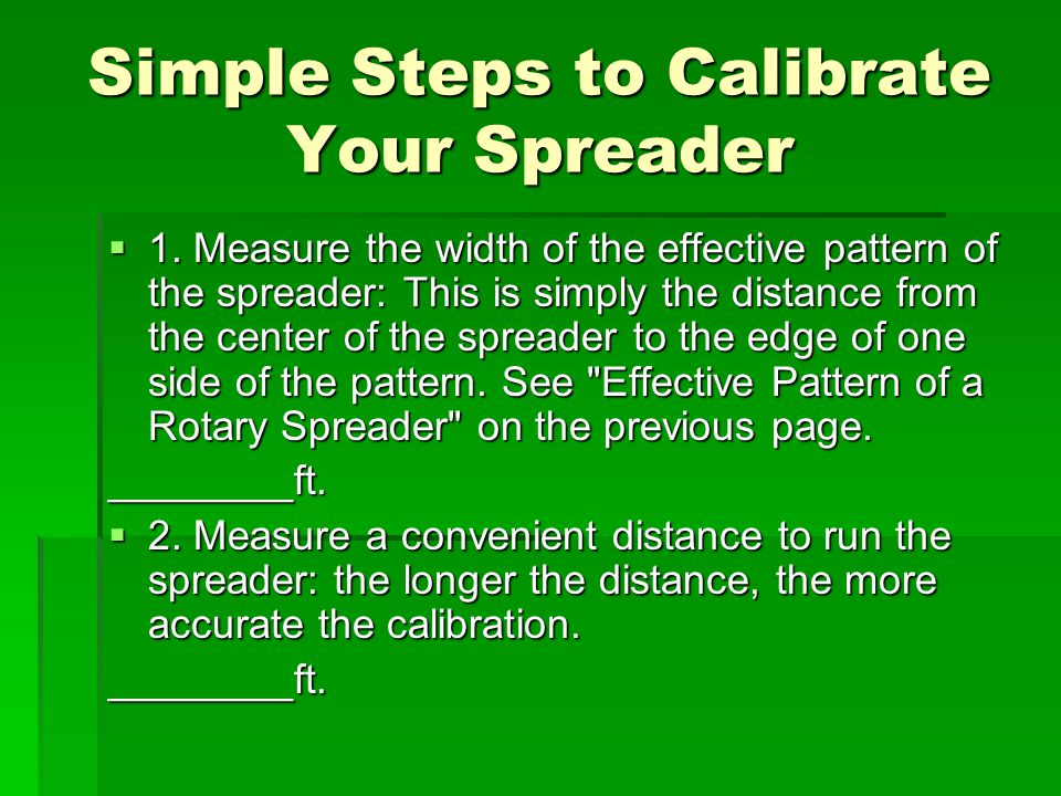 Simple Steps to Calibrate Your Spreader  1.