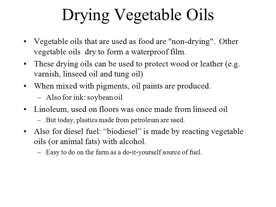 Drying Vegetable Oils Vegetable oils that are used as food are