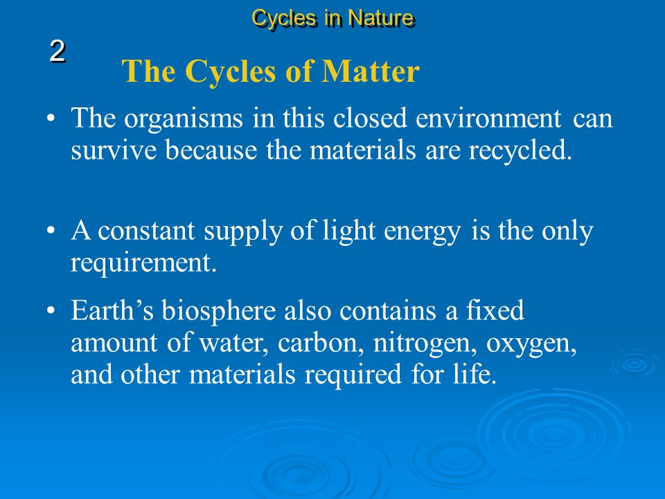 Cycles in Nature Chapter 19-2 Mrs. Geer 8 th Grade Science