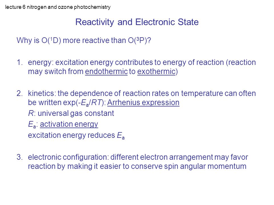 lecture 6 nitrogen and ozone photochemistry Reactivity and Electronic State Why is O( 1 D) more reactive than O( 3 P).
