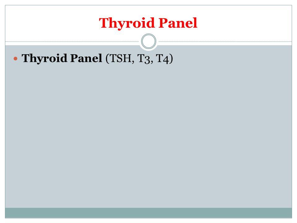 Thyroid Panel Thyroid Panel (TSH, T3, T4)