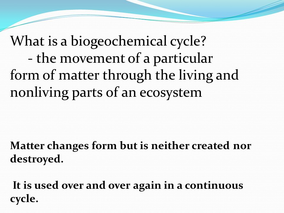 What is a biogeochemical cycle.