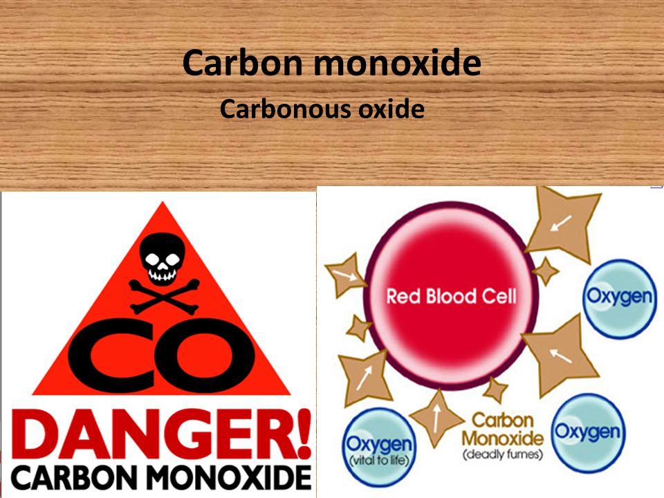 Carbon monoxide Carbonous oxide