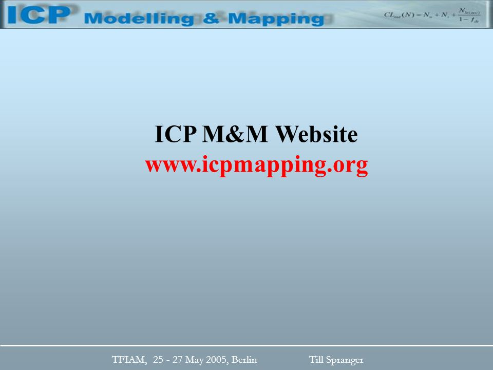 TFIAM, 25 - 27 May 2005, BerlinTill Spranger ICP M&M Website www.icpmapping.org