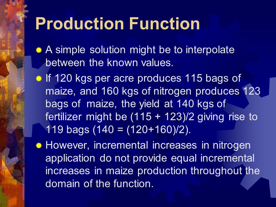 Production Function  A simple solution might be to interpolate between the known values.