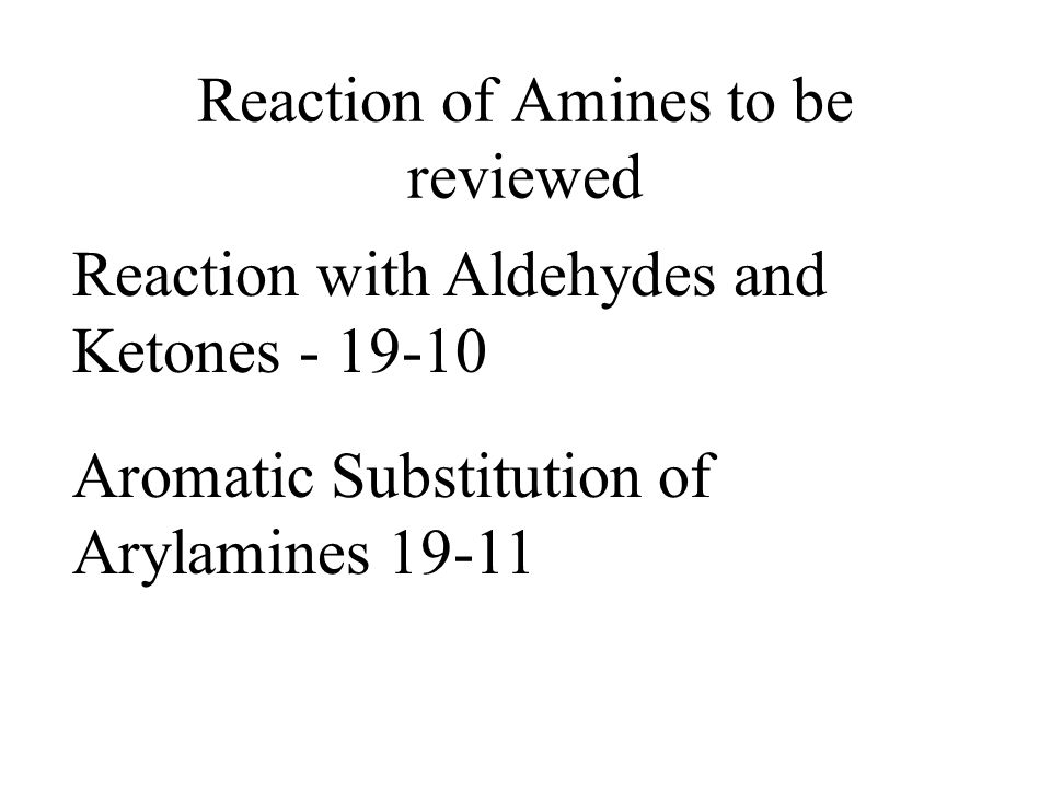 Sections to be omitted 19-7 (salts of amines) 19-8 (amines as PT catalysts) 19-9 (Spectroscopy)
