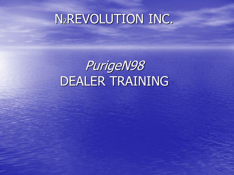 N2REVOLUTION INC. PurigeN98 DEALER TRAINING