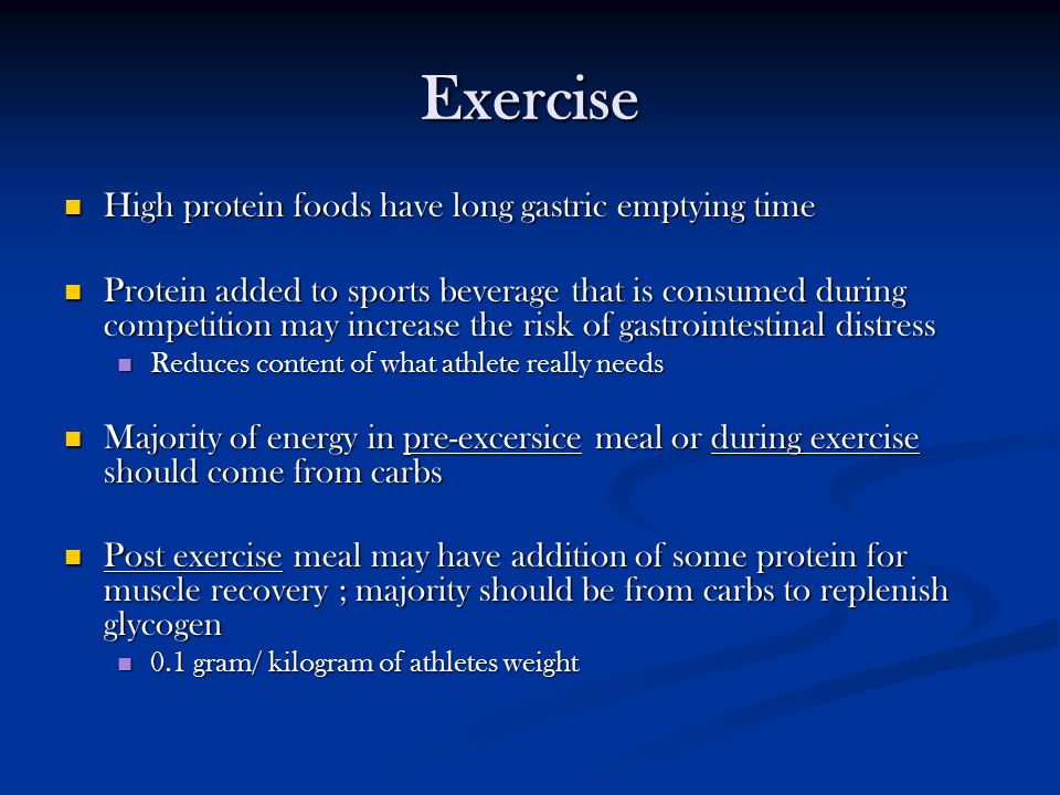 Exercise High protein foods have long gastric emptying time High protein foods have long gastric emptying time Protein added to sports beverage that i