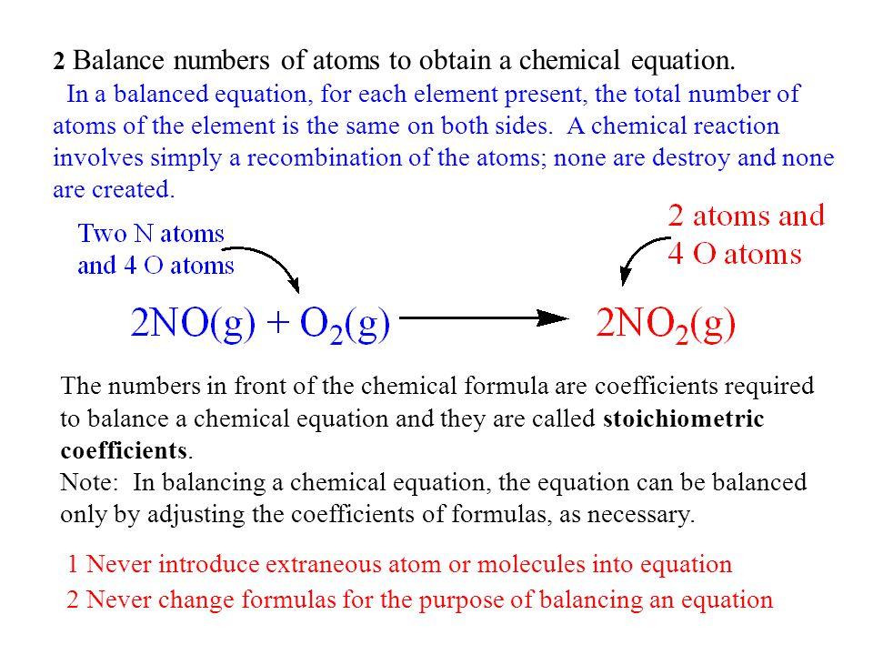 2 Balance numbers of atoms to obtain a chemical equation.