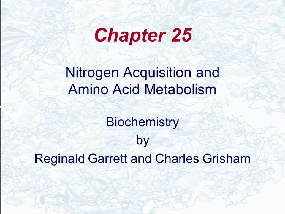 Chapter 25 Nitrogen Acquisition and Amino Acid Metabolism Biochemistry by Reginald Garrett and Charles Grisham