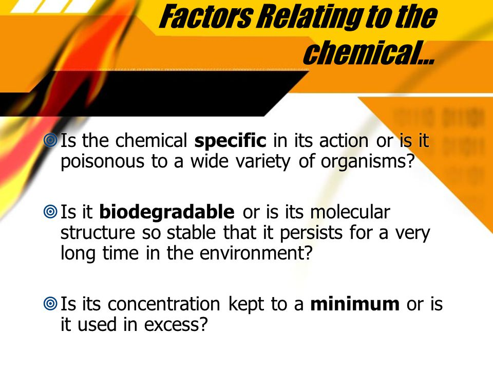Effects of Chemicals On wildlife  Massive quantities of chemicals are used in agriculture and forestry  Fertilisers: used to improve soil fertility  Pesticides: used to limit damage done to crops by pests  Massive quantities of chemicals are used in agriculture and forestry  Fertilisers: used to improve soil fertility  Pesticides: used to limit damage done to crops by pests