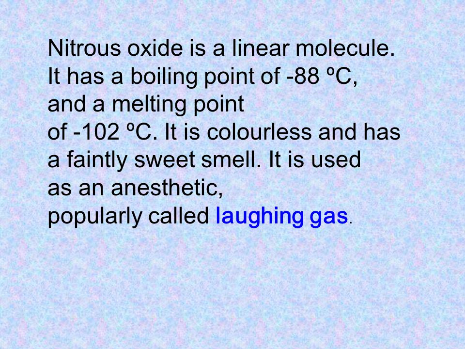 Nitrous oxide is a linear molecule.