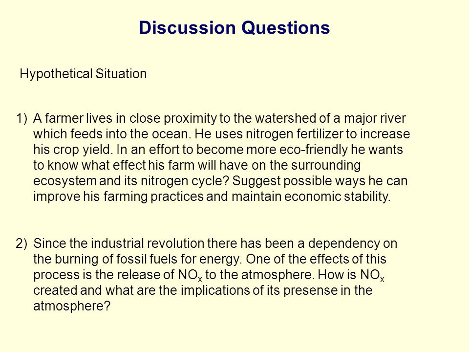 Discussion Questions Hypothetical Situation 1)A farmer lives in close proximity to the watershed of a major river which feeds into the ocean.