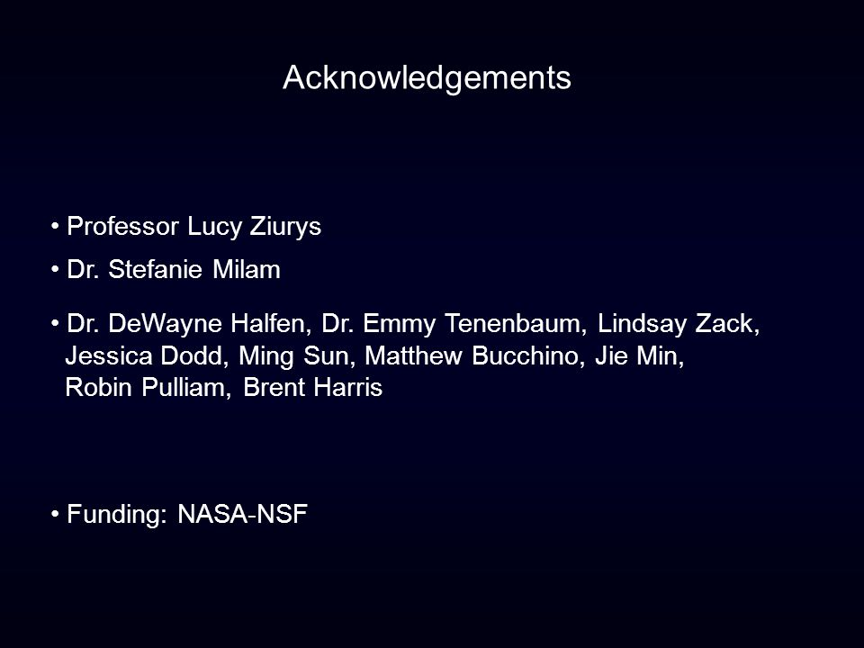 Acknowledgements Professor Lucy Ziurys Dr. Stefanie Milam Dr.