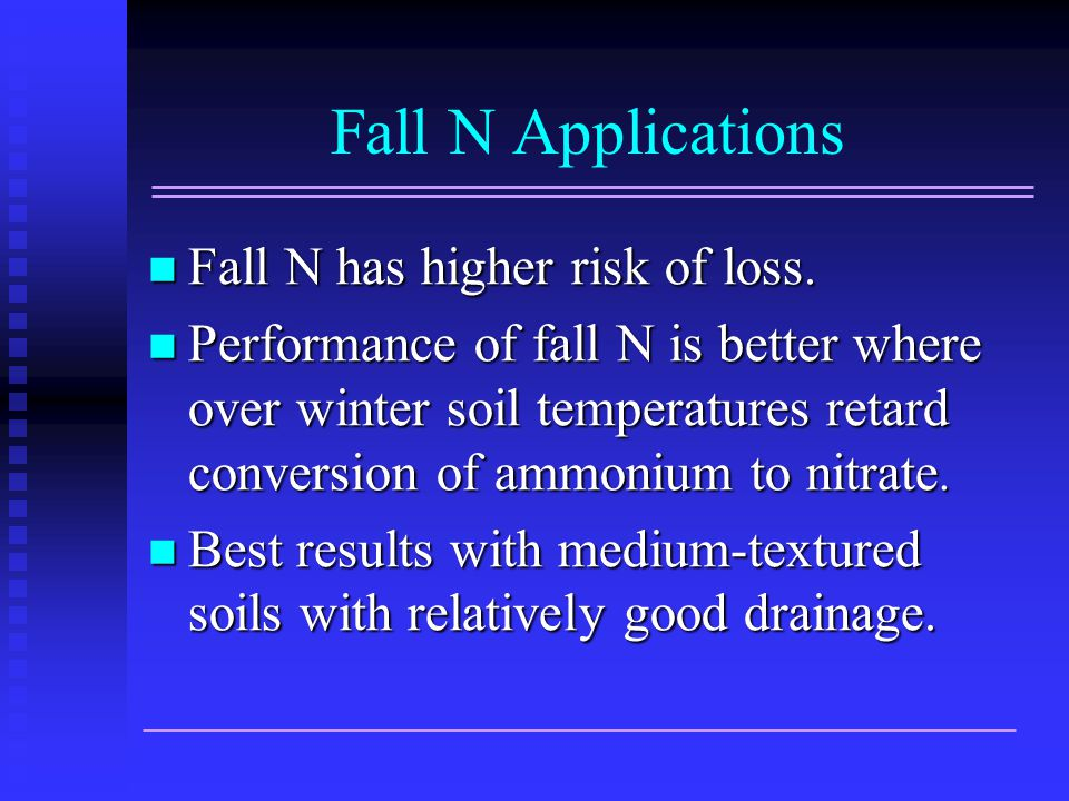 Fall N Applications Fall N has higher risk of loss.