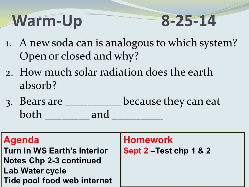 Warm-Up8-25-14 1. A new soda can is analogous to which system.