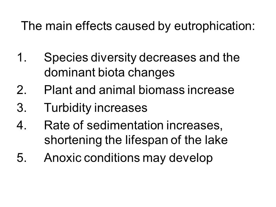 The main effects caused by eutrophication: 1.