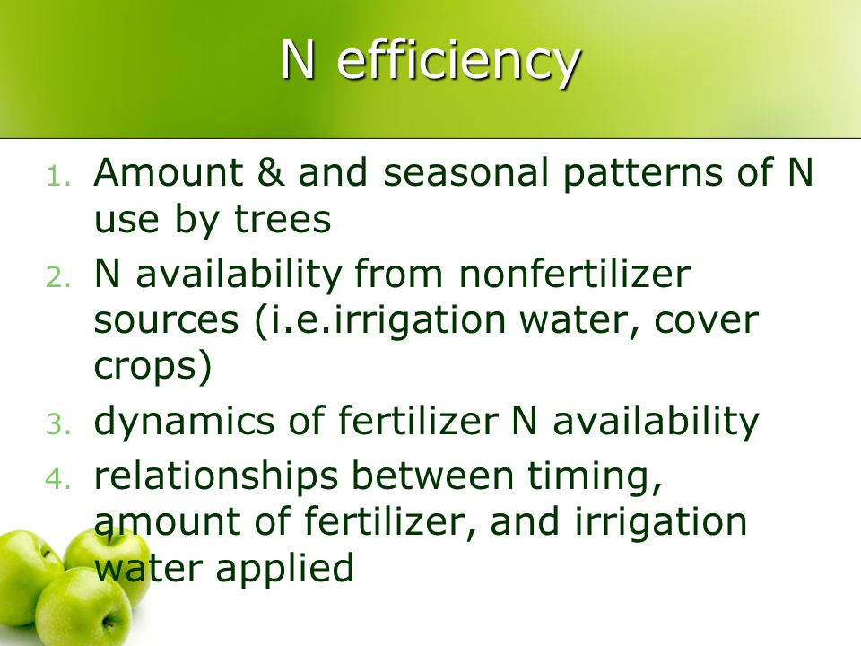 N efficiency 1. Amount & and seasonal patterns of N use by trees 2.