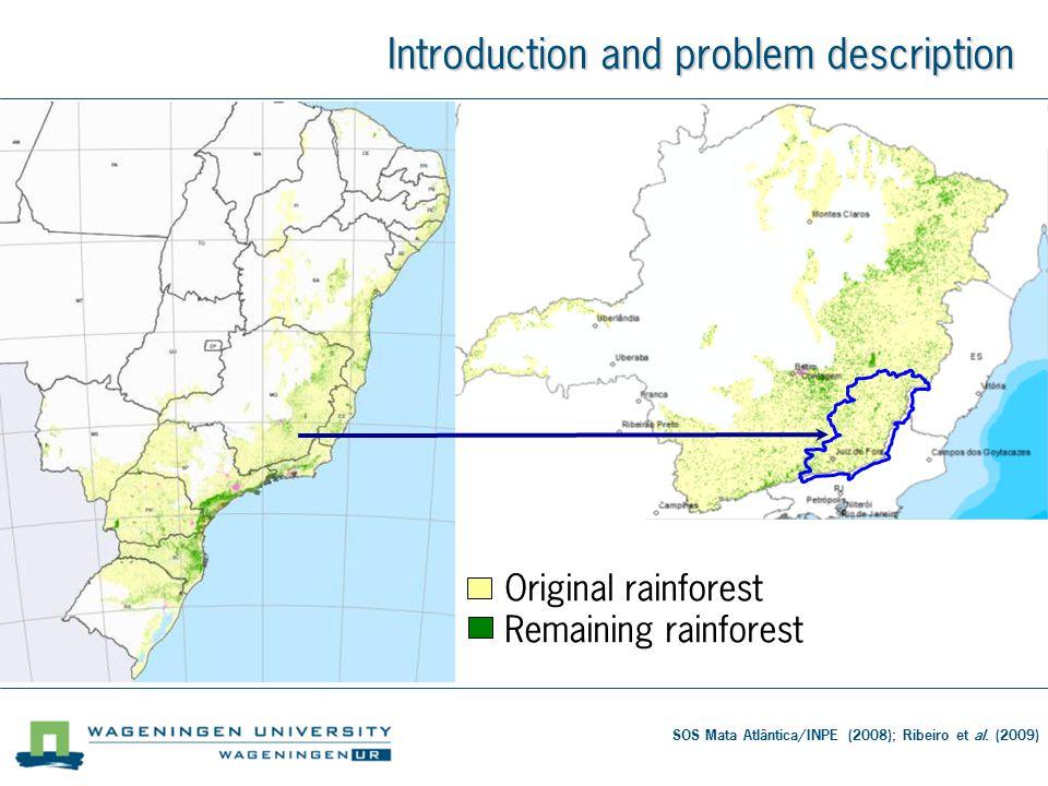 Introduction and problem description SOS Mata Atlântica/INPE (2008); Ribeiro et al.