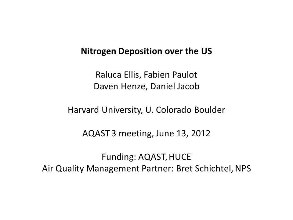 Nitrogen Deposition over the US Raluca Ellis, Fabien Paulot Daven Henze, Daniel Jacob Harvard University, U.