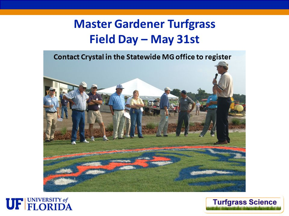 Master Gardener Turfgrass Field Day – May 31st Contact Crystal in the Statewide MG office to register