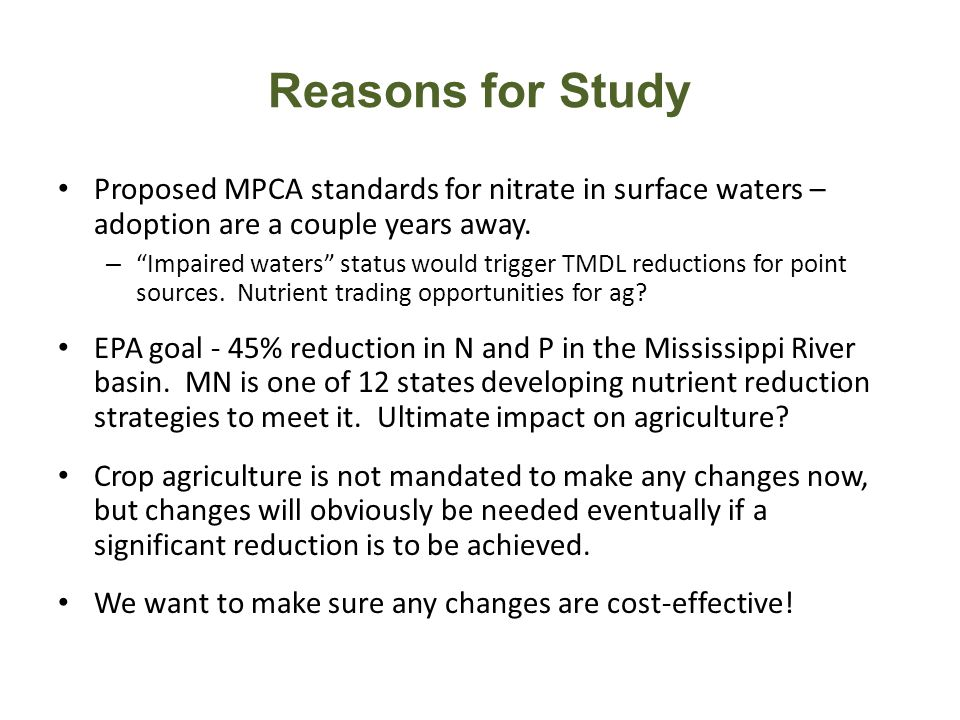 Reasons for Study Proposed MPCA standards for nitrate in surface waters – adoption are a couple years away.