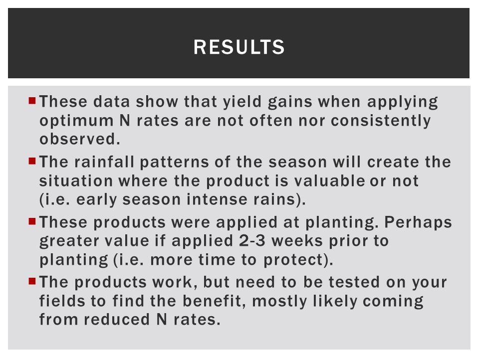  These data show that yield gains when applying optimum N rates are not often nor consistently observed.  The rainfall patterns of the season will c