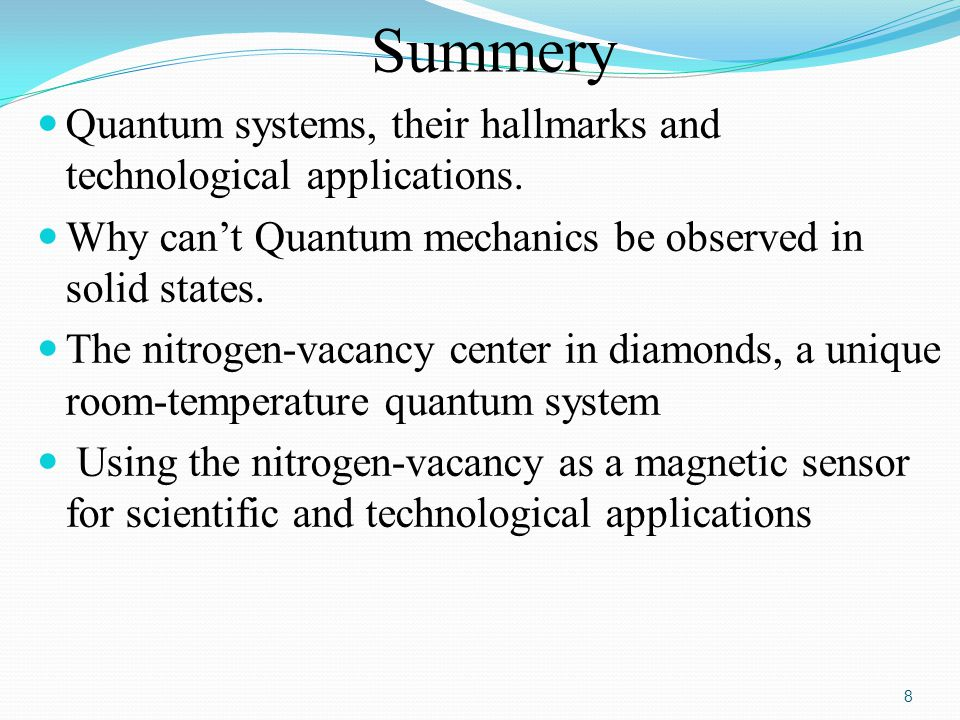 Quantum systems, their hallmarks and technological applications.